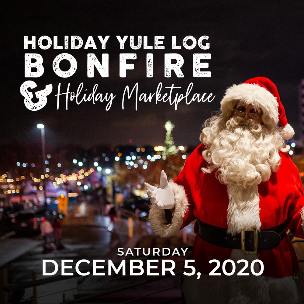 2020 Yule Log Bonfire and Holiday Marketplace